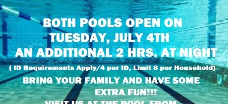 POOL HRS. EXTENDED FOR 4TH OF JULY HOLIDAY