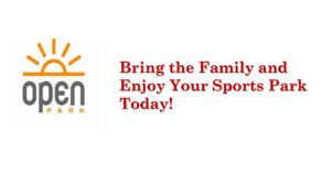 SPORTS PARK OPEN - BRING THE FAMILY AND HAVE SOME FUN!
