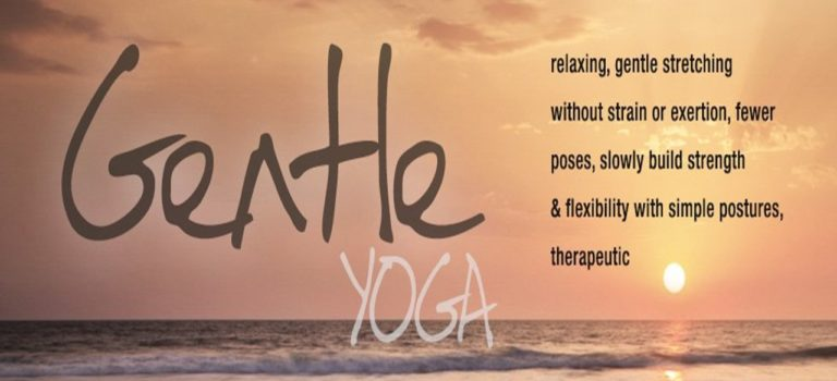 GENTLE YOGA CLASSES STARTS JULY 3, 2018