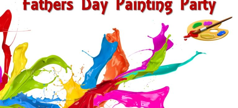 """FATHERS DAY PAINTING PARTY"" – JUNE 14TH AT 5 PM!"