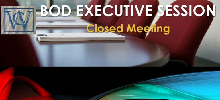 Board of Directors Executive Session Scheduled for Tuesday, August 29th at 6:00 pm at the Community Center conference room. This is a closed session.