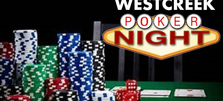 WESTCREEK POKER NIGHT – THURSDAY, APRIL 4th at 7 pm