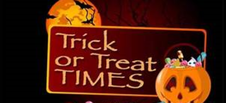 RECOMMENDED TRICK OR TREAT HOURS – October 31st from 6pm till 8 pm!